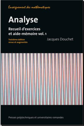Livre : Analyse - Recueil d'exercices et aide-mémoire volume 1
