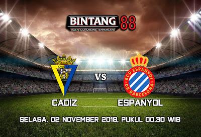 Prediksi Cadiz vs Espanyol 2 November 2018