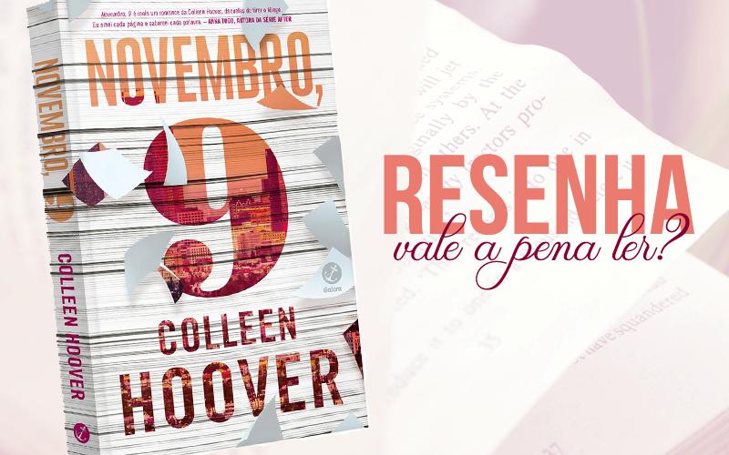 Dicas de livros: Vale a pena ler Novembro 9 de Colleen Hoover?