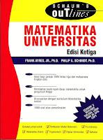Judul : Schaum's Outlines : MATEMATIKA UNIVERSITAS Pengarang : Frank Ayres, JR., Ph.D Penerbit : Erlangga