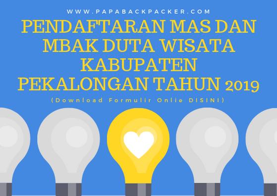 Pendaftaran Pemilihan Mas dan Mbak Duta Wisata Kabupaten Pekalongan Tahun 2019