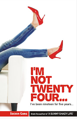 I'm Not Twenty Four by Sachin Garg - It Requires Guts to Stay 19 at 24
