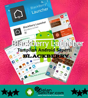 BlackBerry Launcher: Tampilan Android Seperti Blackberry