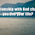Has God TRULY Changed Your  Life?