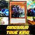 Dinosaur true king (Structure Deck R: Tyranno's Rage)