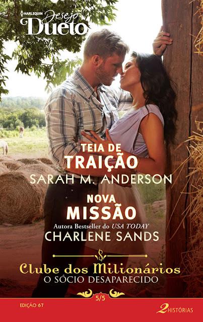 Clube dos Milionários O Sócio Desaparecido 5 de 5 Harlequin Desejo Dueto - ed.67 - Charlene Sands, Sarah M. Anderson