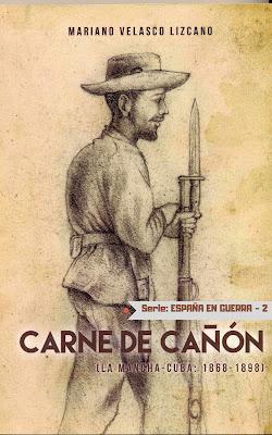 CARNE DE CAÑÓN (La Mancha-Cuba: 1868-1898)