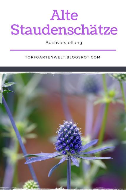 Buchrezension Alte Staudenschätze, Ulmer-Verlag #altestaudenschätze #gartenbuch #staudenbuch #historischestauden #gartenideen #pflanzideen - Gartenblog Topfgartenwelt