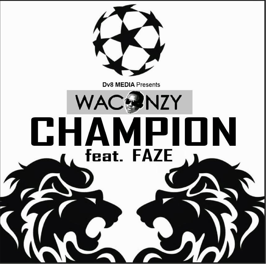 Waconzy - Champion ft Faze