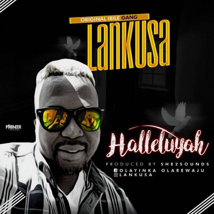 DOWNLOAD MP3: Lankusa – Halleluyah