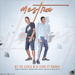 By De Luxo & D One Feat Simba - Mostra