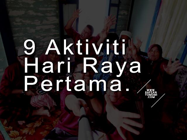 9 Aktiviti Hari Raya Pertama