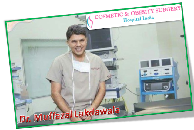 Dr. Muffazal Lakdawala Best Obesity Surgeon in India