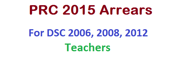 PRC 2015 CPS Arrears Details for DSC 2006,2008,2012 Teachers, DSC 2006 SGT SA Teachers PRC 2015 Arrears,, DSC 2008 SGT SA Teachers PRC 2015 Arrears, DSC 2012 SGT SA Teachers PRC 2015 Arrears, Old Pay, New Pay, Net Pay in PRC 2015, Fitment, Difference, to be Drawn already Drawn
