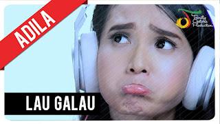 Lirik : Adila Fitri - Lau Galau