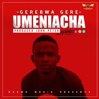 Gerebwa Gere - Umeniacha