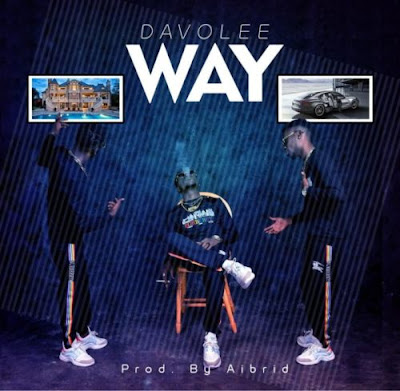 (Music) Davolee – Way
