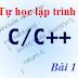 [Tự học lập trình C/C++] Bài 1: Chương trình đầu tay