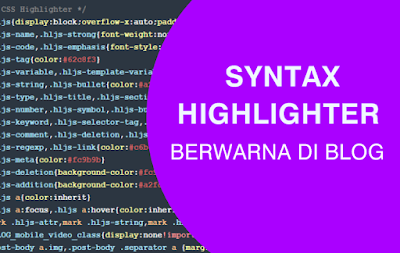 Membuat Syntax Highlighter Berwarna di Blog