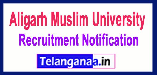 AMU Aligarh Muslim University Recruitment Notification 2017