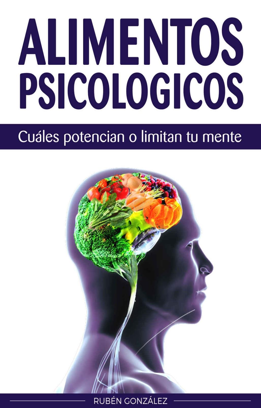 Alimentos psicológicos: Cuáles potencian o limitan tu mente – Rubén González