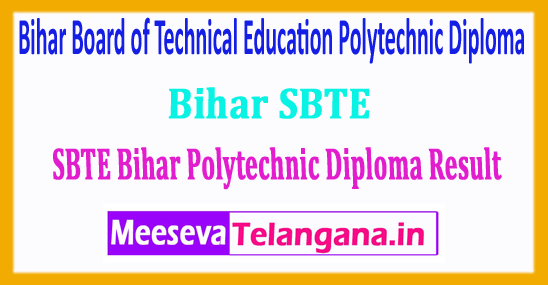 Bihar SBTE Result 2018 Board of Technical Education Polytechnic Diploma Exam Result 2018