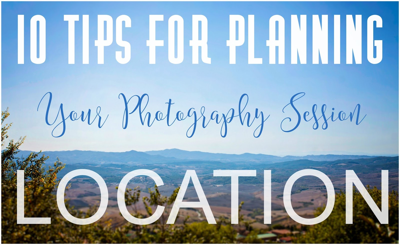 ten tips for planning your photography session location