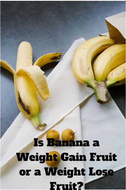 Is Banana a Weight Gain Fruit or a Weight Lose Fruit?