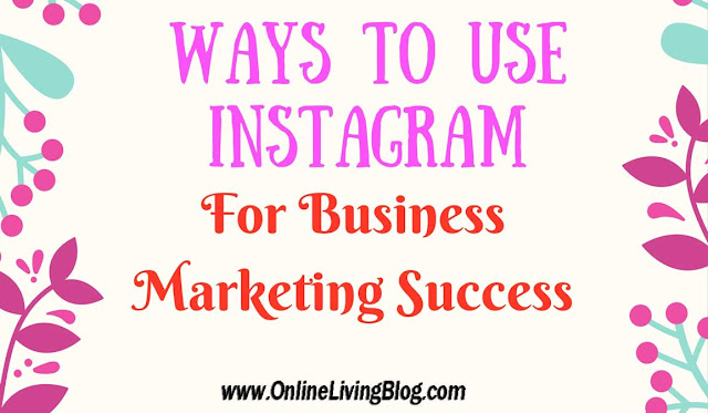 Instagram-Marketing-101: How-to-use-instagram-for-your-business-success