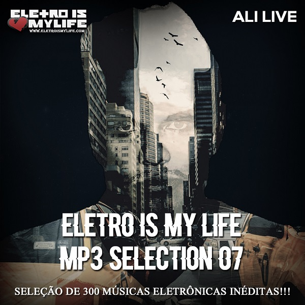 Eletro Is My Life - Mp3 Selection 07 (Ali Live)