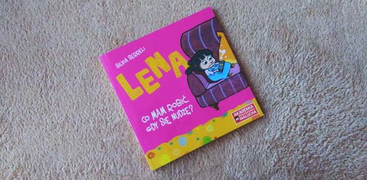 Lena - Co mam robić, gdy się nudzę?