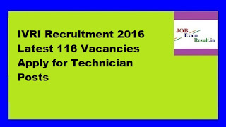 IVRI Recruitment 2016 Latest 116 Vacancies Apply for Technician Posts