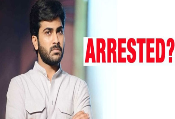 Actor Sharwanand to get Arrested