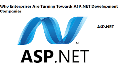 Why Enterprises Are Turning Towards ASP.NET