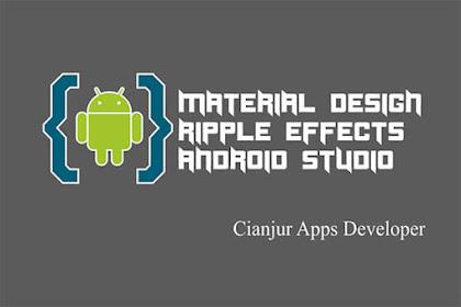Cara Menambahkan Ripple Effects di Android Material Design