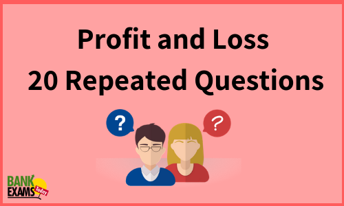 Profit and Loss 20 Repeated Questions