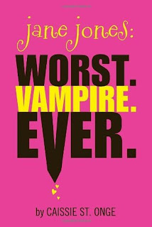 Review: Jane Jones: Worst. Vampire. Ever. by Caissie St. Onge