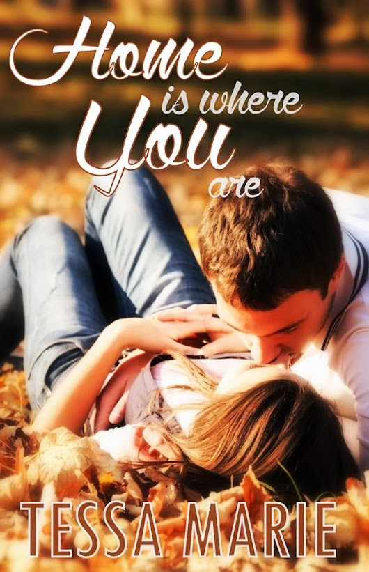 Release Day Celebration with Giveaway: Home is Where You Are by Tessa Marie