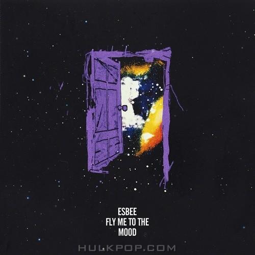 ESBEE – Fly Me To The Mood (데려다줘) – Single