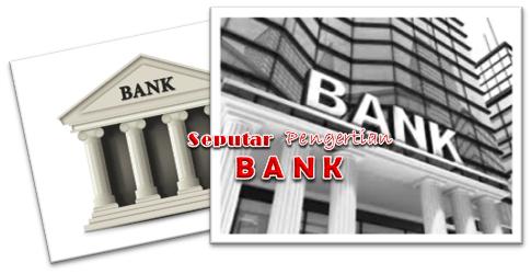 Seputar Pengertian Bank