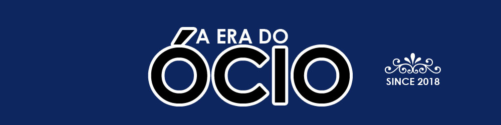 A Era do Ócio