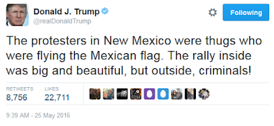 Donald Trump New Mexico Albuquerque convention center tweet Twitter riot protesters thugs Mexican flag