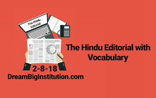 The Hindu Editorial With Important Vocabulary(2-8-18)