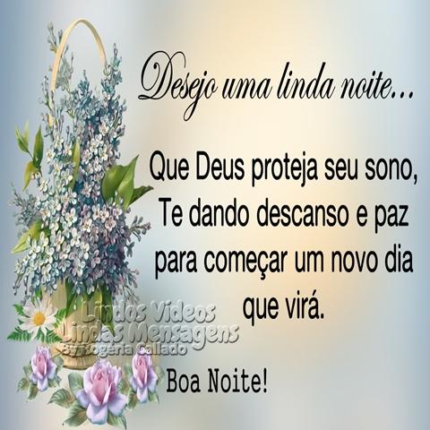 Desejo uma linda noite...  Que Deus proteja seu sono,  Te dando descanso e paz para começar   um novo dia que virá.  Boa Noite!