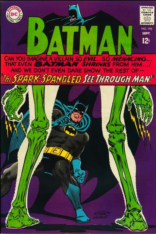 Batman #195 (1967):  Carmine Infantino cover  Gardner Fox writer  Gaspar Saladino letterer  Joe Giella inker  Murphy Anderson inker  Sheldon Moldoff penciler