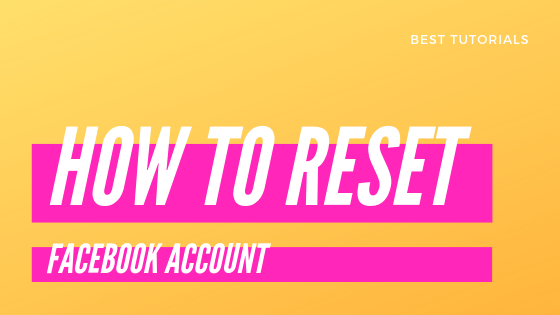 How To Reset Your Facebook<br/>