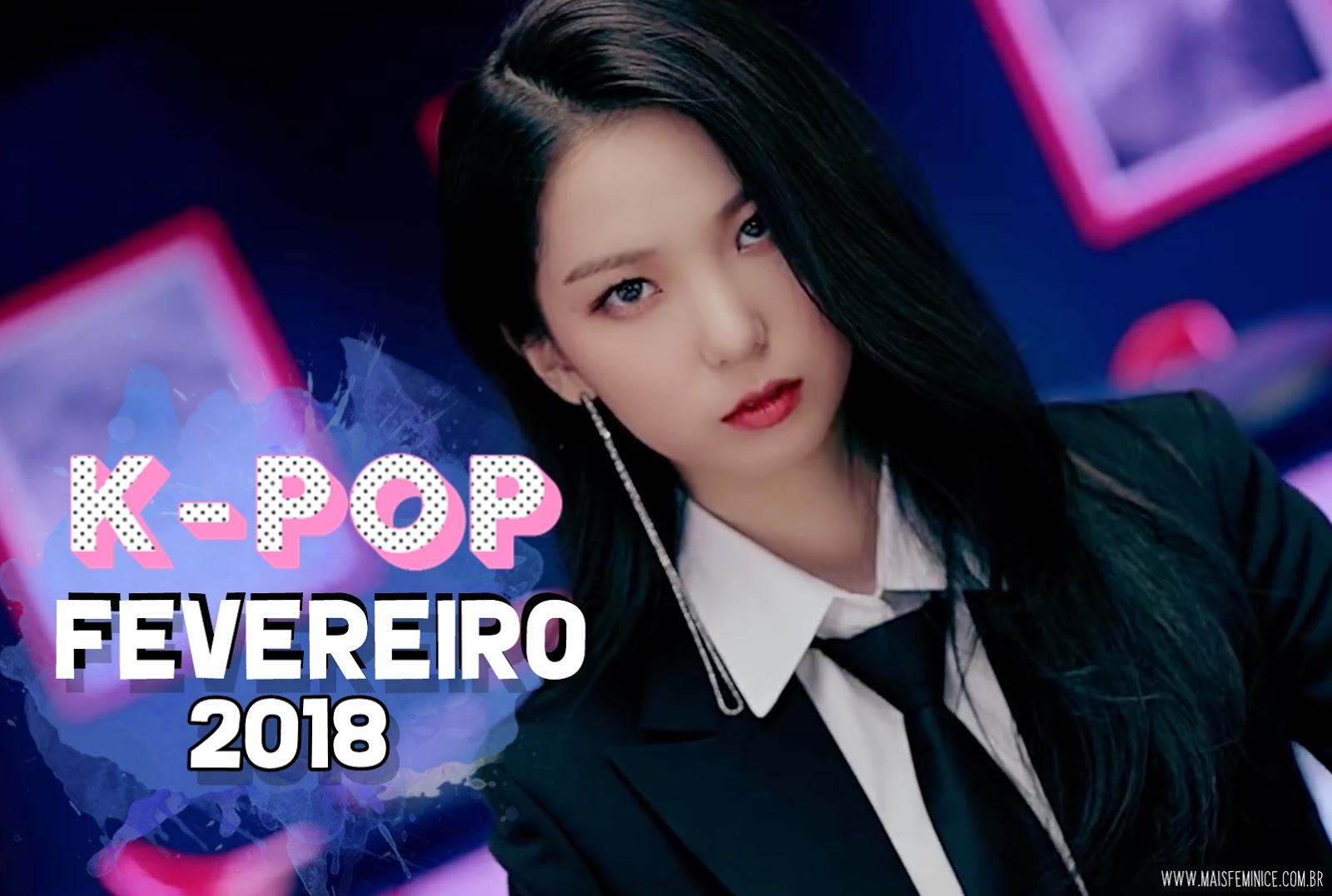 Melhores musicas de K-pop Fevereiro 2018