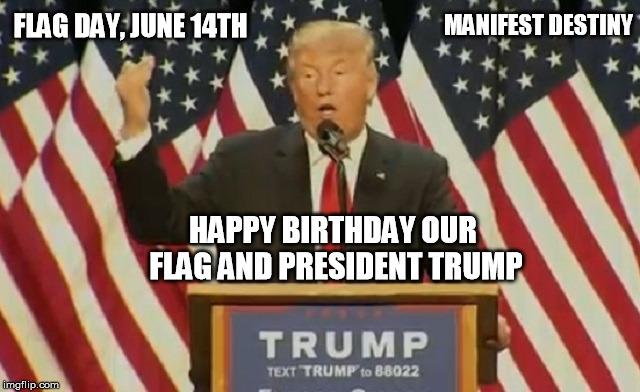 The Presumptive Philosopher Happy Birthday President Trumpflag