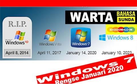 Warta Tentang Teknologi Bahasa Sunda, Windows 7 Réngsé Di Taun 2020!