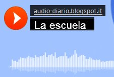 http://audio-diario.blogspot.it/2016/03/escuela.html